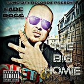 The Big Homie (MixTape) by Fade Dogg