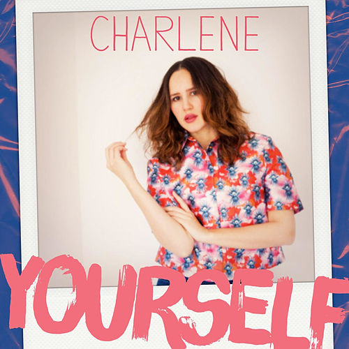 Yourself by Charlene