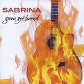 Gonna Get Burned by Sabrina