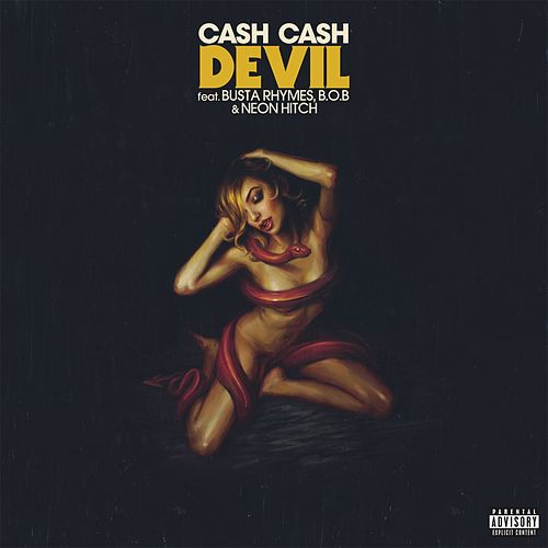 Devil (feat. Busta Rhymes, B.o.B & Neon Hitch) by Cash Cash
