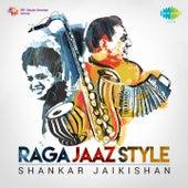 Raga Jaaz Style: Shankar - Jaikishan by Shankar Jaikishan