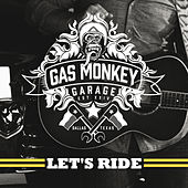 Gas Monkey Garage: Let's Ride von Various Artists