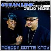 Nobody Gotta Know by Cuban Link