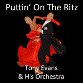 Puttin' on the Ritz by Tony Evans