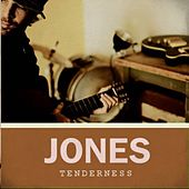 Tenderness by JONES