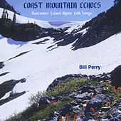 Coast Mountain Echoes by Bill Perry