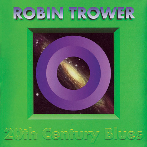 20th Century Blues by Robin Trower