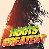 Roots Greatest by Various Artists