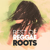 Best of Reggae Roots by Various Artists