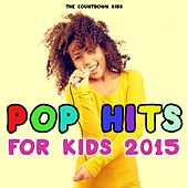 Pop Hits for Kids 2015 von The Countdown Kids