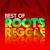 Best of Roots Reggae by Various Artists