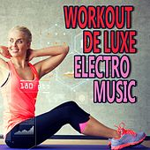 Workout De Luxe Electro Music by Various Artists