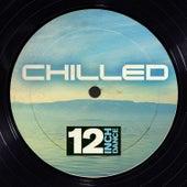 12 Inch Dance: Chilled von Various Artists