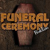 Funeral Ceremony Riddim by Various Artists