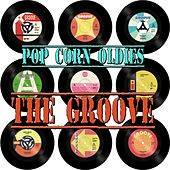 Pop Corn Oldies - The Groove by Various Artists