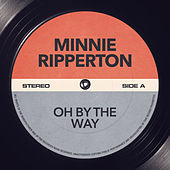 Oh By The Way by Minnie Riperton