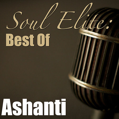 Soul Elite: Best Of Ashanti von Ashanti