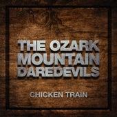 Chicken Train von Ozark Mountain Daredevils