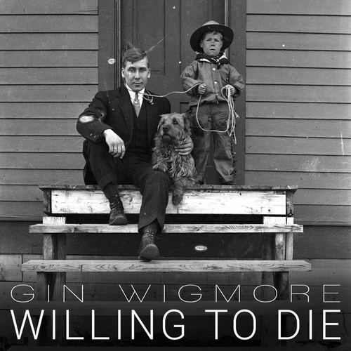 Willing To Die by Gin Wigmore