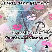 Paris jazz bistrot (Typical French Sounds and Chansons) by Various Artists