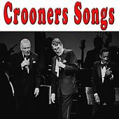 Crooners Songs by Various Artists