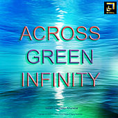 Across Green Infinity by Sandeep Khurana