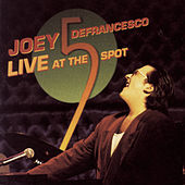 Live At The Five Spot von Joey DeFrancesco