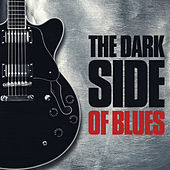 The Dark Side Of Blues by Various Artists