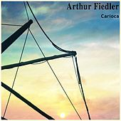 Carioca von Arthur Fiedler