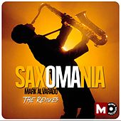 Saxomania (The Remixes) by Mark Alvarado