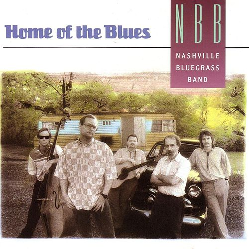Home Of The Blues by Nashville Bluegrass Band