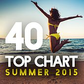 40 Top Chart Summer 2015 by Various Artists