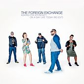 Asking For A Friend / On A Day Like Today (Re-Edit) by The Foreign Exchange