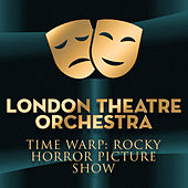 Time Warp: Rocky Horror Picture Show by London Theatre Orchestra