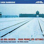 Bainbridge: Ad ora incerta & 4 Primo Levi Settings by Susan Bickley