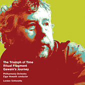 Birtwistle: The Triumph of Time, Ritual Fragment & Gawain's Journey by Various Artists