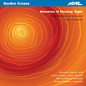 Crosse: Memories of Morning, Some Marches on a Ground & Cello Concerto by Various Artists