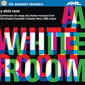 A White Room by The Schubert Ensemble