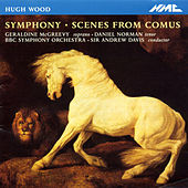 Wood: Symphony, Op. 21 & Scenes from Comus, Op. 6 by Various Artists