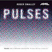 Roger Smalley: Pulses by BBC Symphony Orchestra