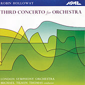 Holloway: Concerto for Orchestra No. 3, Op. 80 (Live) by London Symphony Orchestra