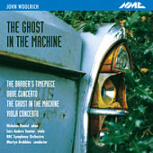 John Woolrich: The Ghost in the Machine by Various Artists
