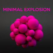 Minimal Explosion by Various Artists
