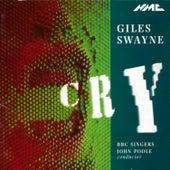 Giles Swayne: Cry, Op. 27 by BBC Singers