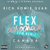 Flex (Ooh, Ooh, Ooh) [Opium & Daniels Remix] - Single by Rich Homie Quan