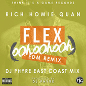 Flex (Ooh, Ooh, Ooh) [DJ Phyre Remix] - Single by Rich Homie Quan