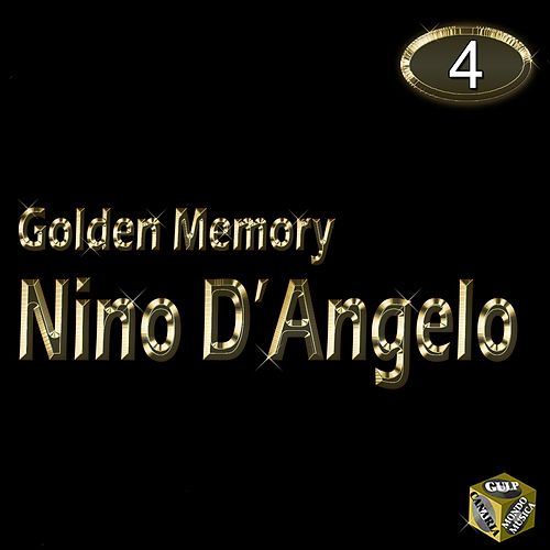 Nino D'Angelo, Vol. 4 (Golden Memory) by Nino D'Angelo