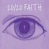 20 / 20 Faith by 20