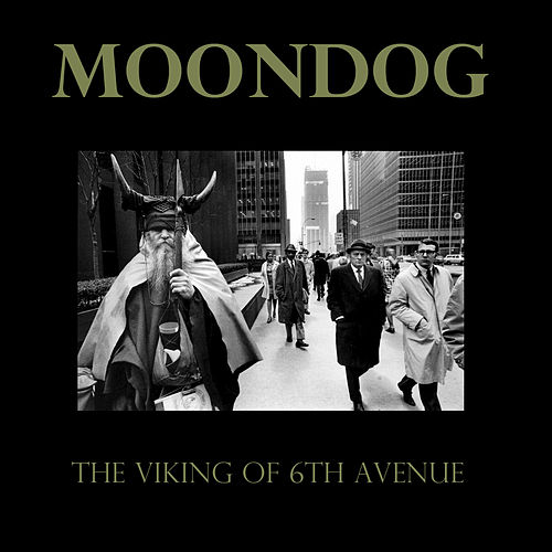 The Viking Of Sixth Avenue by Moondog