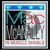 Live in Muscle Shoals by Mac McAnally